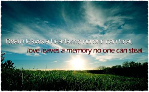 death-leaves-a-heartache-no-one-can-heal-love-leaves-a-memory-no-one-can-steal-sympathy-quote